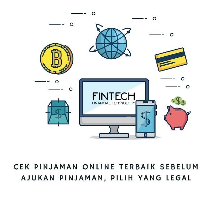 Cek Pinjaman Online Terbaik Sebelum Ajukan Pinjaman, Pilih Yang Legal