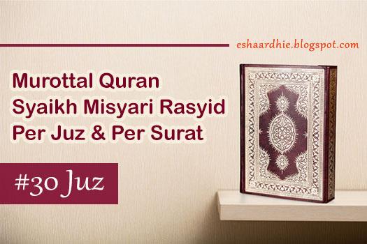 Download Lengkap 30 Juz Murottal Misyari Rasyid Mp3 Quran Merdu
