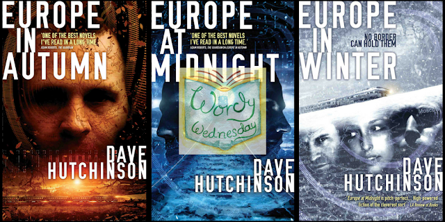 Europe thrillers by Dave Hutchinson for Wordy Wednesday