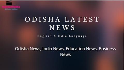 Odisha Breaking News   Odisha News   Odisha Latest News   Odisha today news 2021