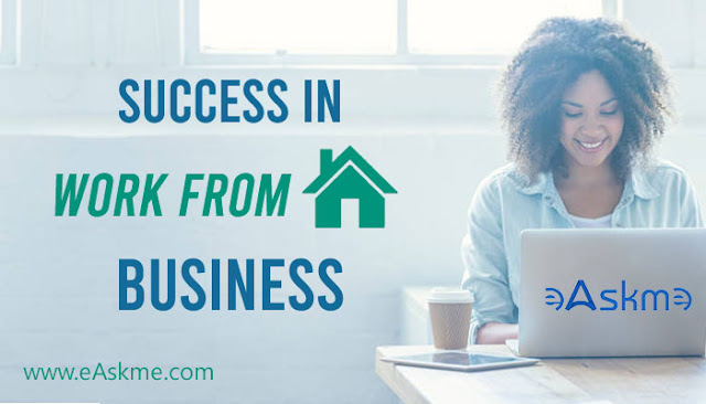 What are the Important Skills for the Success of Work from Home Business?: eAskme