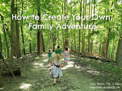 How to Create Your Own Family Adventure