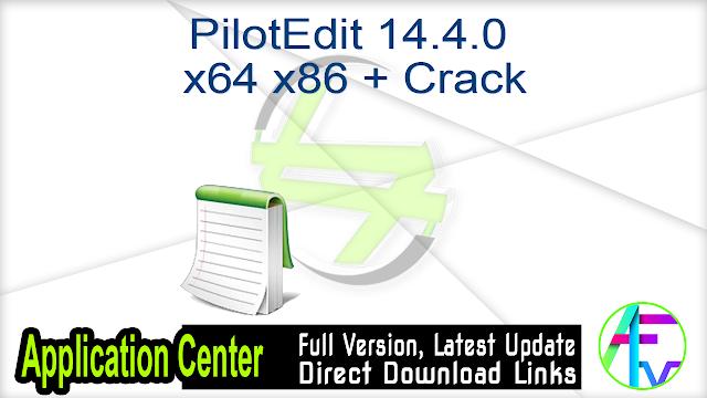 PilotEdit 14.4.0 x64 x86 + Crack