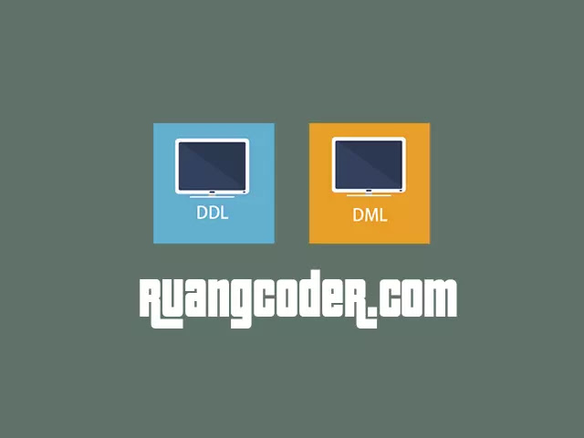 Pengertian DDL dan DML Beserta Contohnya