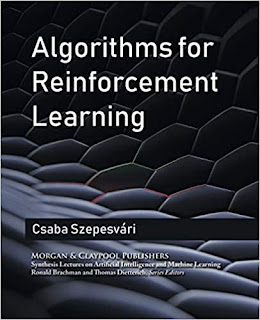 Algorithms for Reinforcement Learning by Csaba