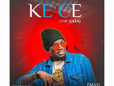 Music : EmayJ_KECE (YAR' GATA)