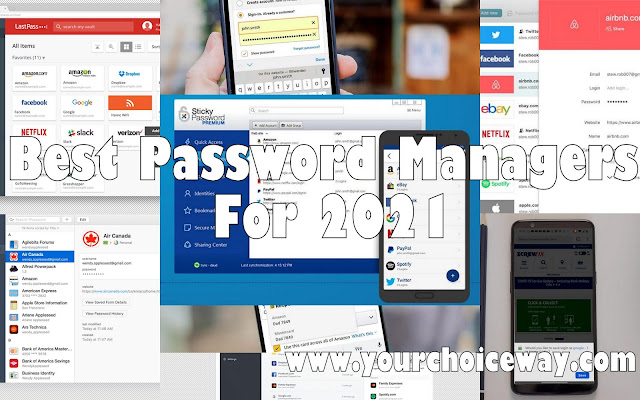 Best Password Managers For 2021 - Your Choice Way