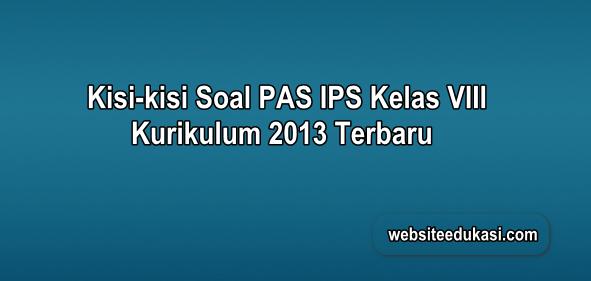 Kisi-kisi PAS IPS Kelas 8 Kurikulum 2013 Tahun 2019/2020