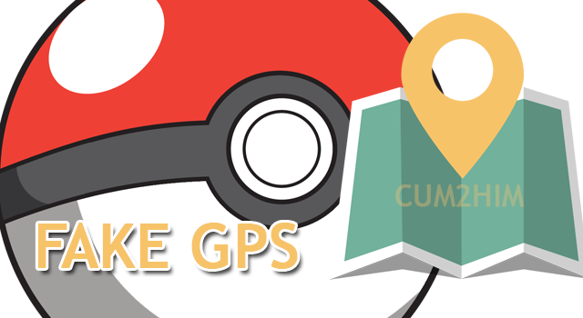 Fake GPS Location Apk Untuk Pokemon Go