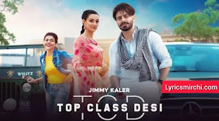 Top Class Desi टॉप क्लास देसी Song Lyrics in Hindi | Jimmy Kaler & Gurlez Akhtar