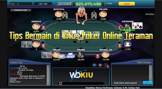Tips Bermain di Situs Poker Online Teraman