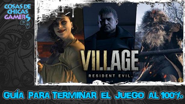 Guía de Resident Evil 8 Village para completar el juego