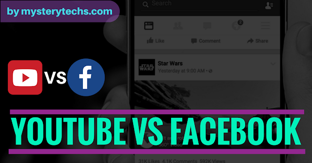http://www.mysterytechs.com/2018/02/youtube-vs-facebook-which-is-best-in.html