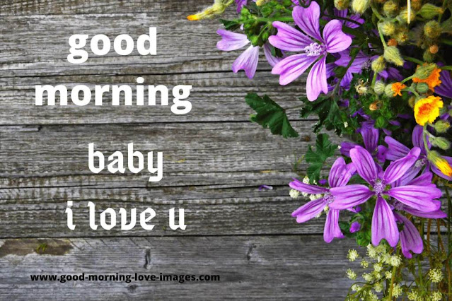 good morning baby i love u