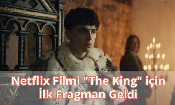 """Netflix """"The King"""" Fragman İzle"""