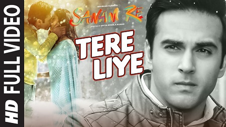 Tere Liye SANAM RE Pulkit Samrat FULL VIDEO SONG 2016 Yami Gautam and Divya khosla Kumar