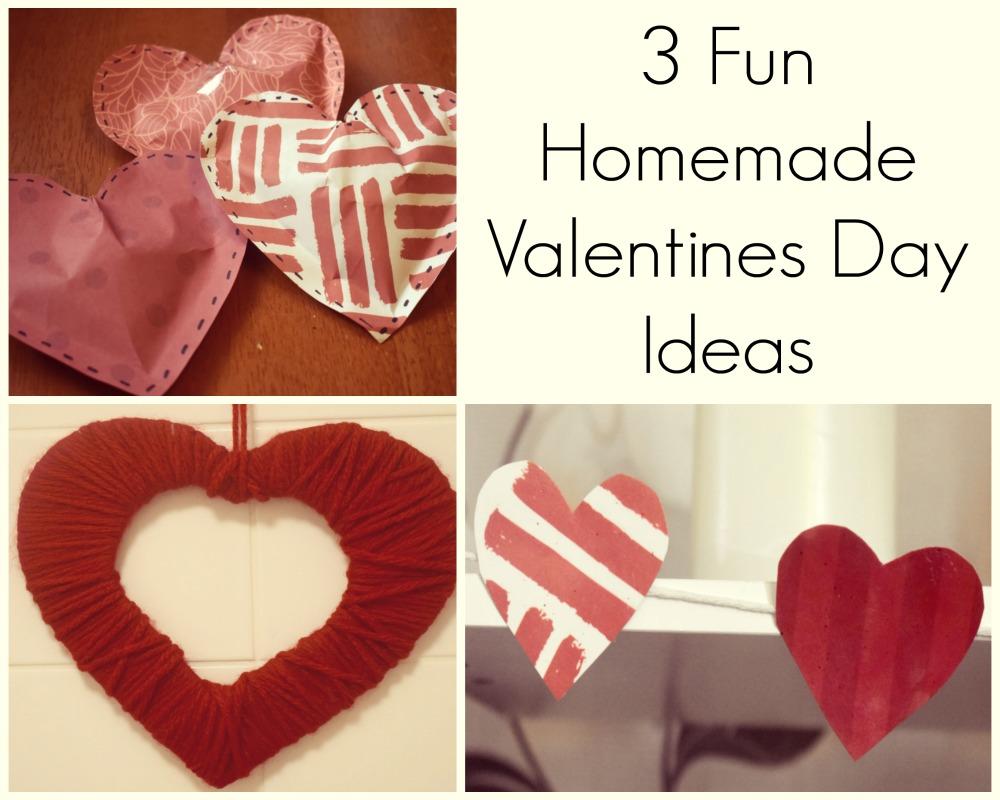 3 Fun Homemade Valentines Day Ideas