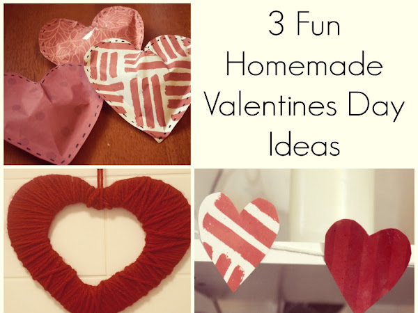 3 Fun Homemade Valentines Day Ideas