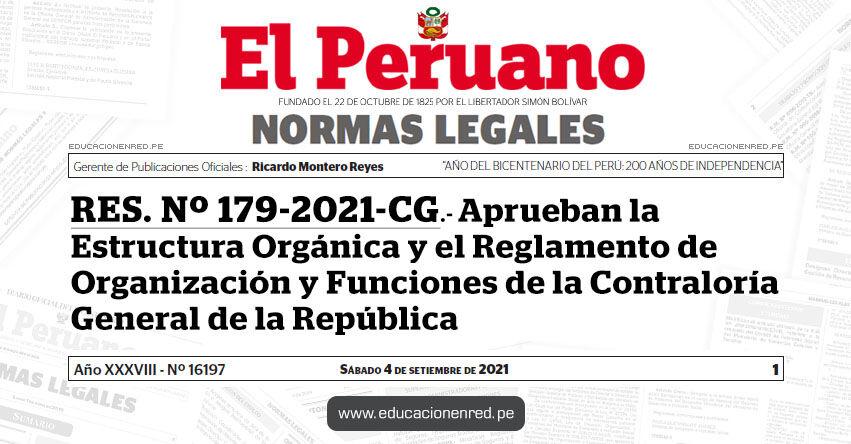 RES. Nº 179-2021-CG.- Aprueban la Estructura Orgánica y el Reglamento de Organización y Funciones de la Contraloría General de la República