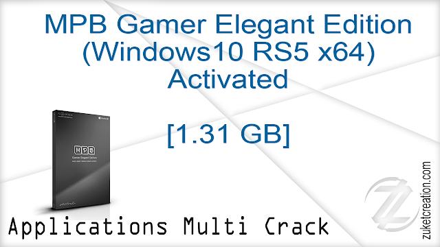 MPB Gamer Elegant Edition (Windows10 RS5 x64) Activated   |  1.29 GB