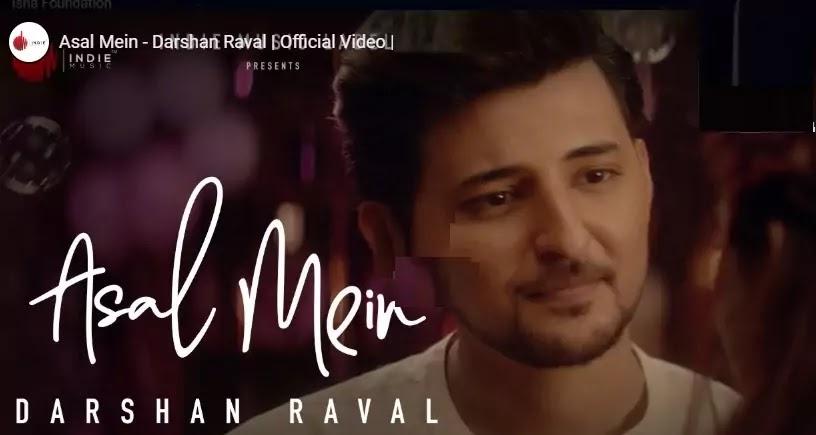 असल में तुम नहीं हो मेरे Asal main Lyrics in hindi (English)-Darshan Raval:
