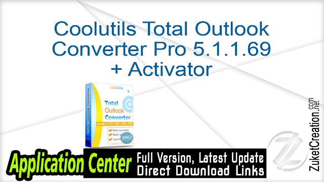 Coolutils Total Outlook Converter Pro 5.1.1.69 + Activator