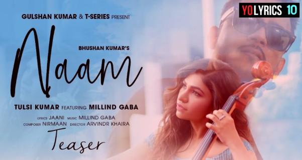 Naam Lyrics - Tulsi Kumar Ft. Millind Gaba