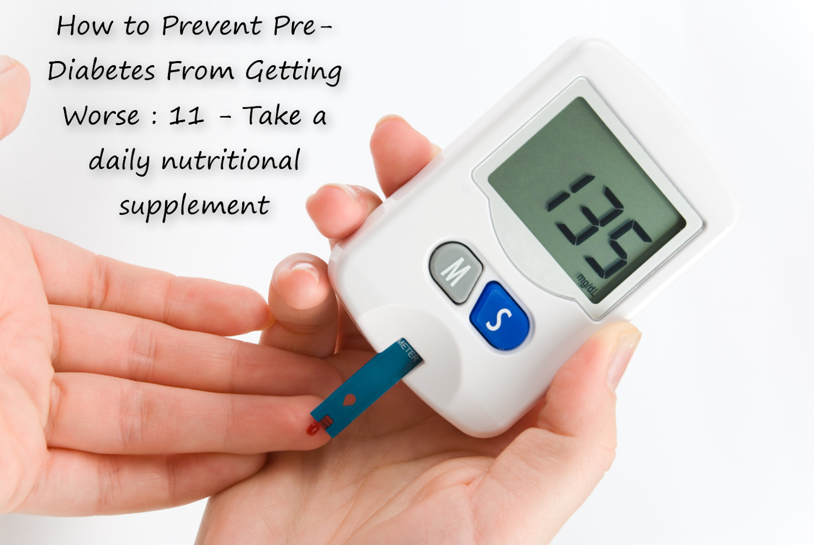 How to Prevent Pre-Diabetes From Getting Worse : 11 - Take a daily nutritional supplement