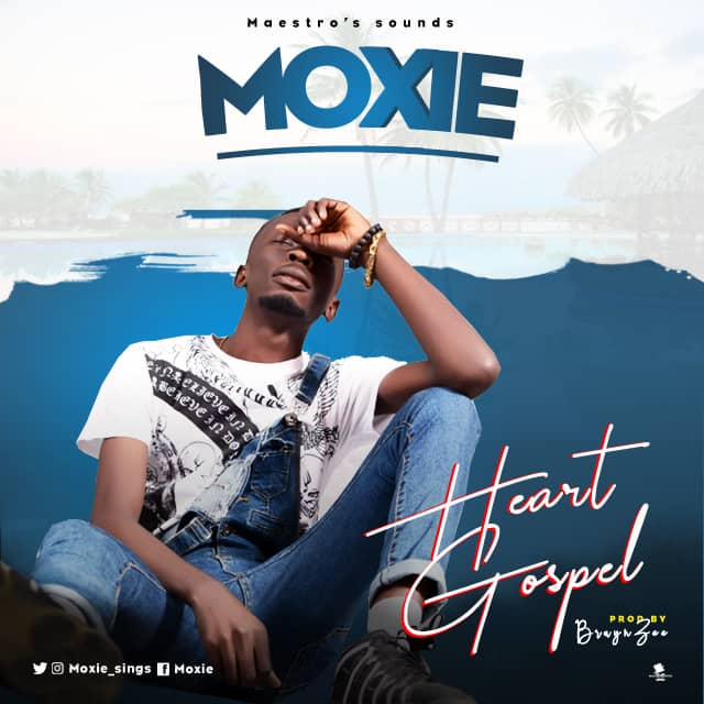 MUSIC: Moxie - Heart Gospel (Prod. By BrayneZee) | @Moxie_sings