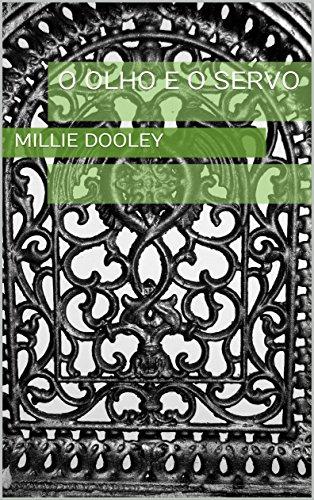 O Olho e o Servo - Millie Dooley