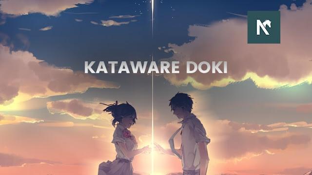 Apa itu Kataware-doki Pada Anime Movie Kimi no Nawa?