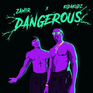 Zamir – Dangerous (feat. Kida Kudz)