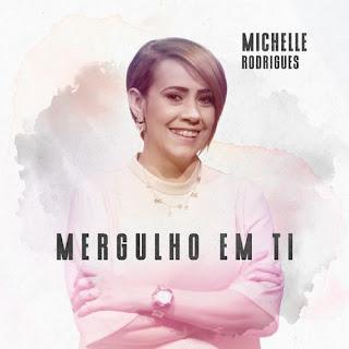 Mergulho Em Ti - Michelle Rodrigues