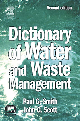 [EBOOK] Dictionary of Water and Waste Management, Paul G. Smith and John S. Scott, IWA Publishing