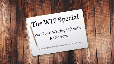 The WIP Special // Part Four: Writing Life With NaNo 2020