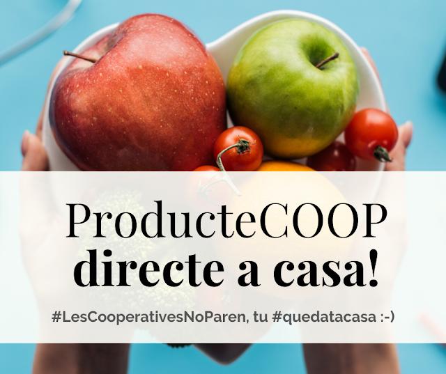 ProducteCooop : directe a casa!. #LesCooperativesNoParen, tu #quedatacasa