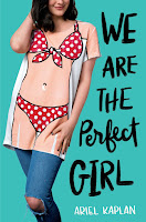 all about We Are the Perfect Girl by Ariel Kaplan