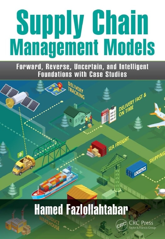Supply Chain Management Models: Forward, Reverse, Uncertain, and Intelligent