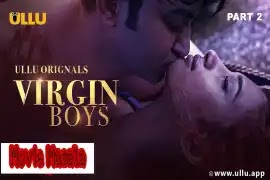 Virgin Boys Part 2 Ullu WebSeries Story Star Cast Crew Review
