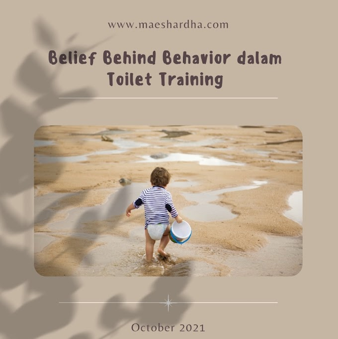 Belief Behind Behavior dalam Toilet Training