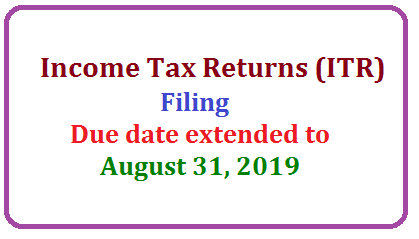 Filing of Income Tax Returns (ITR) (Due date extended to August 31, 2019) /2019/07/filing-of-income-tax-returns-itr-due-date-extended-to-august-31-2019.html