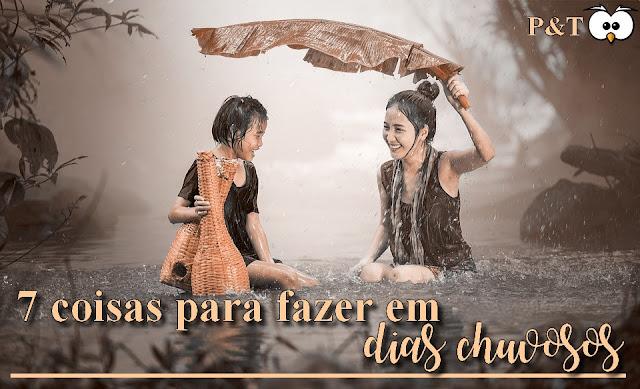 o que fazer em um dia de chuva