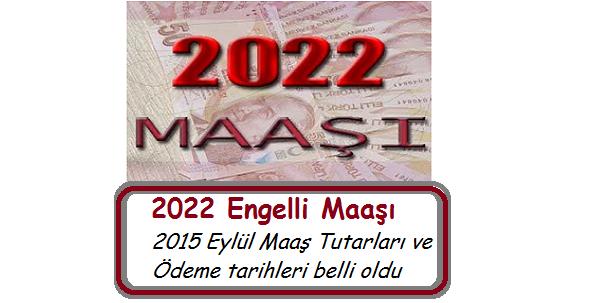 2022 Maaşı 2015 Eylül Maaş Tutarları ve Ödeme tarihleri