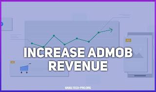 Increase Admob Profits - Multiply your profits by raising your eCpm revenue 2021