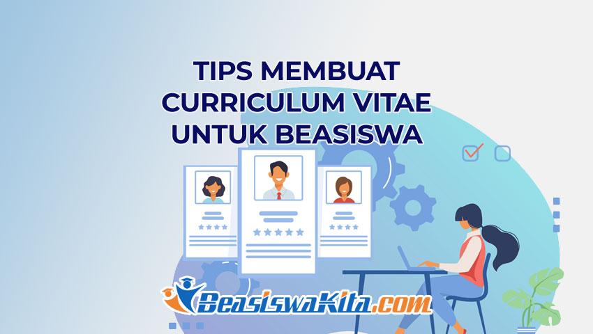 Membuat Curriculum Vitae Untuk Mendaftar Beasiswa Beasiswa Kita
