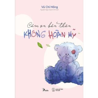 Cảm Ơn Bản Thân Không Hoàn Mỹ ebook PDF EPUB AWZ3 PRC MOBI