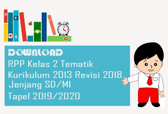 RPP Kelas 2 Tematik SD/MI Semester 1 Revisi 2018 Tapel 2019/2020