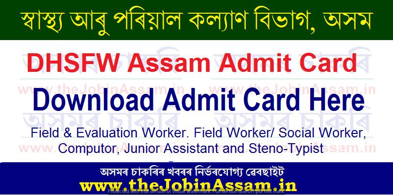 DHSFW, Assam Admit Card 2020: