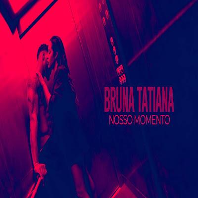 Bruna Tatiana - Nosso Momento....