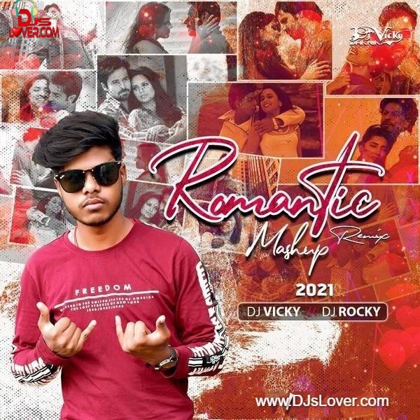 Romantic Mashup 2020 DJ Vicky x DJ Rocky
